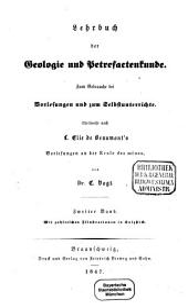 Lehrbuch der Geologie und Petrefactenkunde: theilweise nach Elie de Beaumont's Vorlesungen an der Ecole des Mines : [ab 2. Aufl.:] zum Gebrauche bei Vorlesungen und zum Selbstunterrichte. 2