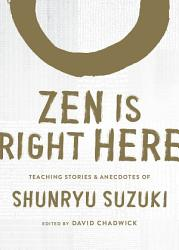 Zen Is Right Here PDF