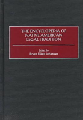 The Encyclopedia of Native American Legal Tradition PDF