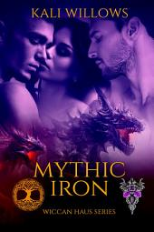 Mythic Iron: The Wiccan Haus Book 23