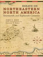 Essays on Northeastern North America  17th   18th Centuries PDF