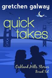 Quick Takes: Oakland Hills Stories Boxed Set: Oakland Hills Romantic Comedies, Volume 1