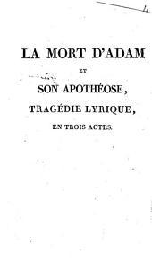 La mort d'Adam et son apothéose: tragédie lyrique en trois actes