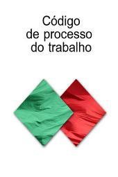 CODIGO DE PROCESSO DO TRABALHO (Portugal)