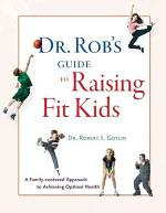 Dr. Rob's Guide to Raising Fit Kids