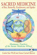 Sacred Medicine of Bee  Butterfly  Earthworm  and Spider PDF