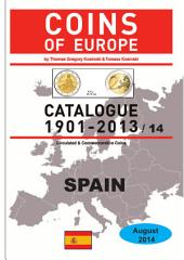 Coins of SPAIN 1901-2014: Coins of Europe Catalog 1901-2014