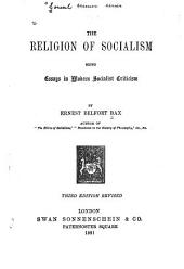 The Religion of Socialism: Being Essays in Modern Socialist Criticism