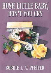 Hush Little Baby Don T You Cry Book PDF