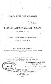Practical treatise on diseases of the urinary and generative organs in both sexes