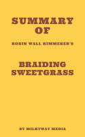 Summary of Robin Wall Kimmerer s Braiding Sweetgrass PDF