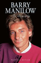 Barry Manilow: The Biography: The Biography