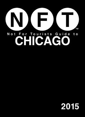 Not For Tourists Guide to Chicago 2015 PDF