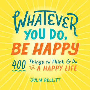 Whatever You Do  Be Happy