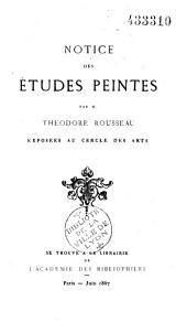Notice des études peintes par M. Théodore Rousseau exposées au Cercle des Arts