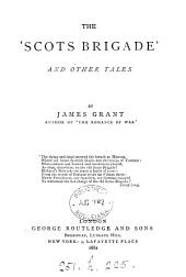 The Scots Brigade: And Other Tales