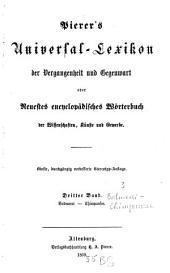 Pierer's Universal-Lexikon der Vergangenheit und Gegenwart oder Neuestes encyclopädisches Wörterbuch der Wissenschaften, Künste und Gewerbe: Band 3