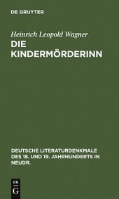 Die Kindermörderinn: Ein Trauerspiel. Nebst Scenen aus den Bearbeitungen K. G. Lessings und Wagners