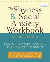 The Shyness and Social Anxiety Workbook: Proven, Step-by-Step Techniques for Overcoming your Fear, Edition 2