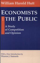 Economists and the Public: A Study of Competition and Opinion