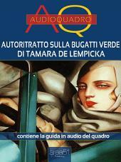 Autoritratto sulla Bugatti verde di Tamara de Lempicka: Audioquadro