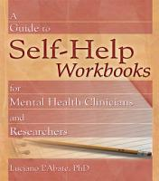 A Guide to Self Help Workbooks for Mental Health Clinicians and Researchers PDF