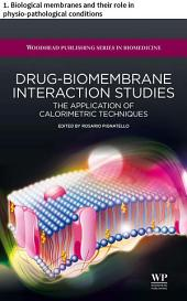 Drug–biomembrane interaction studies: 1. Biological membranes and their role in physio-pathological conditions