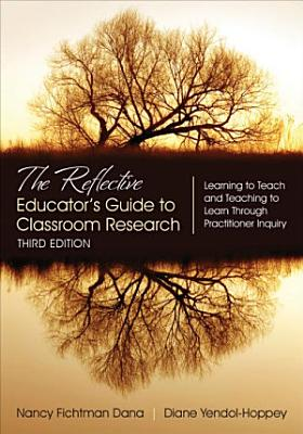 The Reflective Educator s Guide to Classroom Research