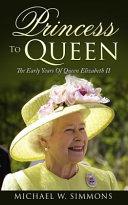 Download Princess to Queen Book