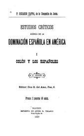 Estudios críticos acerca de la dominación española en América: Parte 1