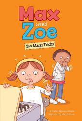 Max and Zoe: Too Many Tricks