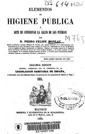 Elementos de higiene pública o Arte de conservar la salud de los pueblos: Volumen 3