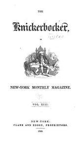 The Knickerbocker: Or, New-York Monthly Magazine, Volume 13