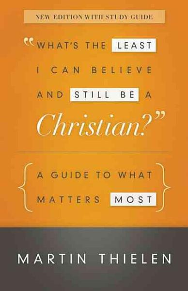 What's the Least I Can Believe and Still be a Christian?
