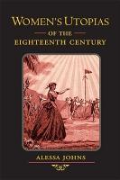 Women s Utopias of the Eighteenth Century PDF
