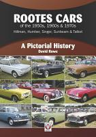 Rootes Cars of the 1950s  1960s   1970s     Hillman  Humber  Singer  Sunbeam   Talbot PDF