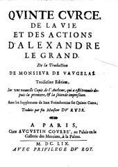 De la vie et des actions d'Alexandre Le Grand de la traduction de Vaugelas ... 3. Ed. - Paris, Augustin Courbe 1659