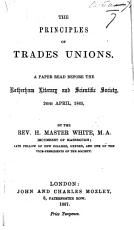 The Principles of Trades Unions  A Paper Read Before the Rotherham Literary and Scientific Society  Etc PDF