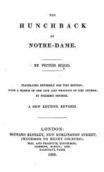 The Hunchback of Notre-Dame ... Translated ... with a Sketch of the Life and Writings of the Author; by Frederic Shoberl. A New Edition, Revised