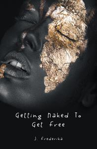 Getting Naked to Get Free Book