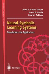 Neural-Symbolic Learning Systems: Foundations and Applications