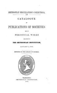 Catalogue of Publications of Societies and of Periodical Works Belonging to the Smithsonian Institution PDF
