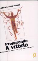 Preparando a vit  ria psicologia do esporte e psicodrama PDF