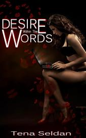 Desire Within The Words : Erotic Sex Story: (Adults Only Erotica)