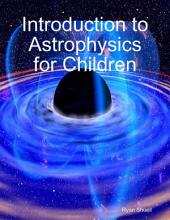 Introduction to Astrophysics for Children