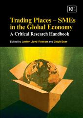 Trading Places--SMEs in the Global Economy: A Critical Research Handbook
