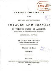 A general collection of the best and most interesting voyages and travels in various parts of America: Volume 2