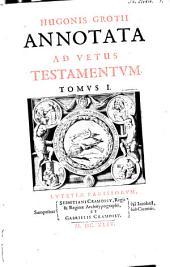 Annotata Ad Vetus Testamentum: Volume 1
