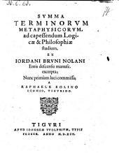 Summa terminorum metaphysicorum, ad capessendum Logicae et Philosophiae studium (etc.)