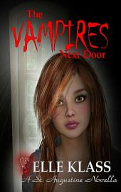 The Vampires Next Door: A St. Augustine Novella
